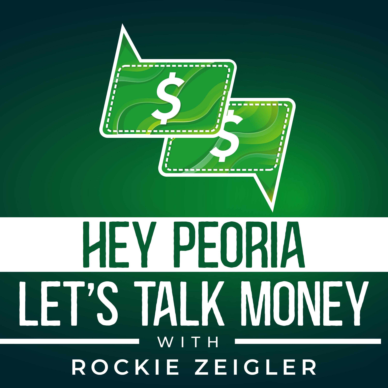 Hey Peoria! Let's Talk Money podcast show image