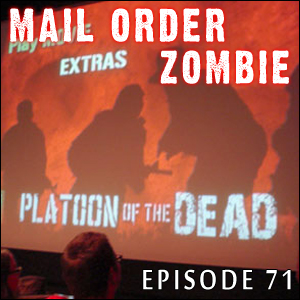 Mail Order Zombie: Episode 071