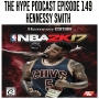 Artwork for The Hype Podcast episode 149 Henessy Smith