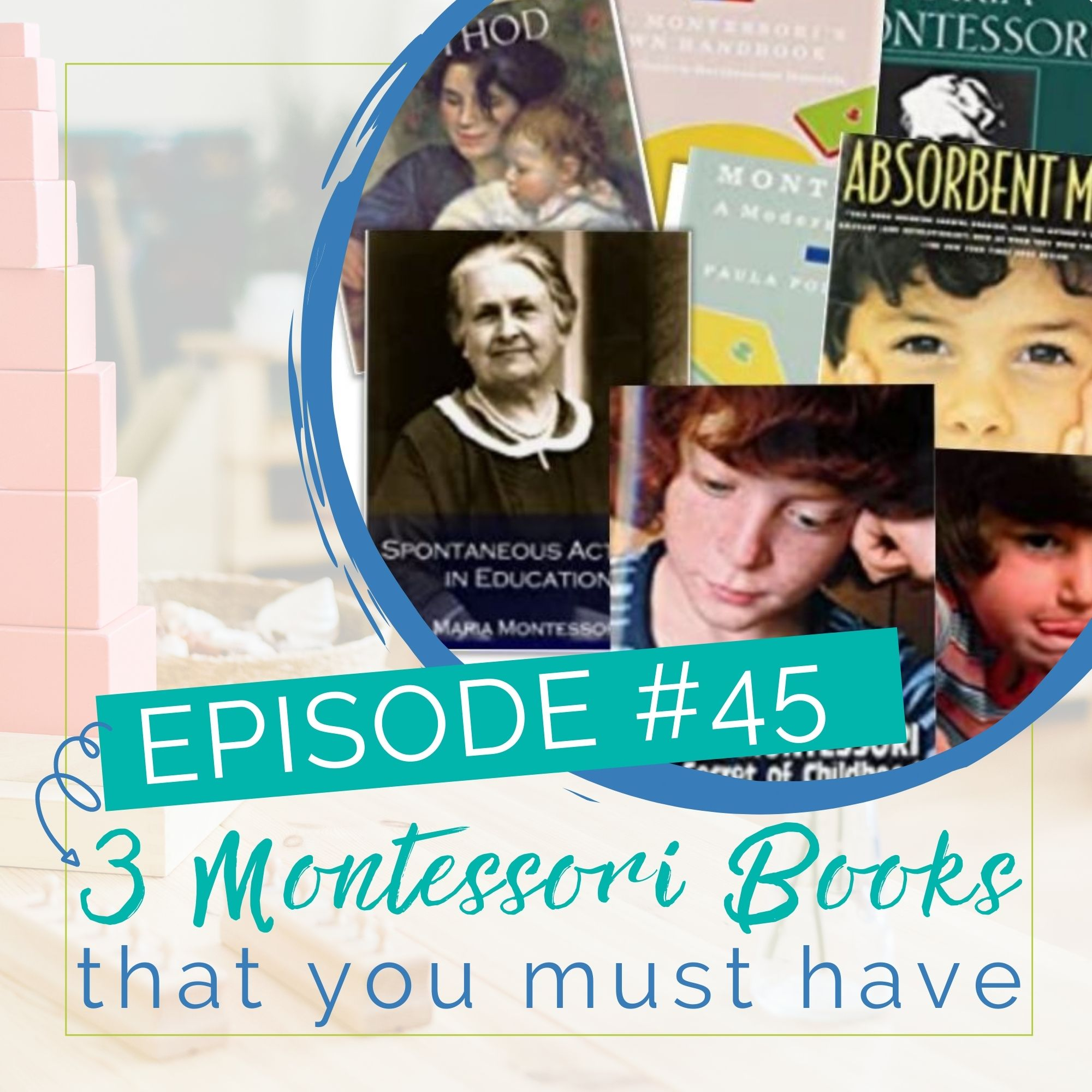 Episode 45: 3 Montessori books that you must have (Part 1) show art