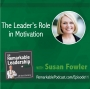 Artwork for The Leader's Role in Motivation with Susan Fowler