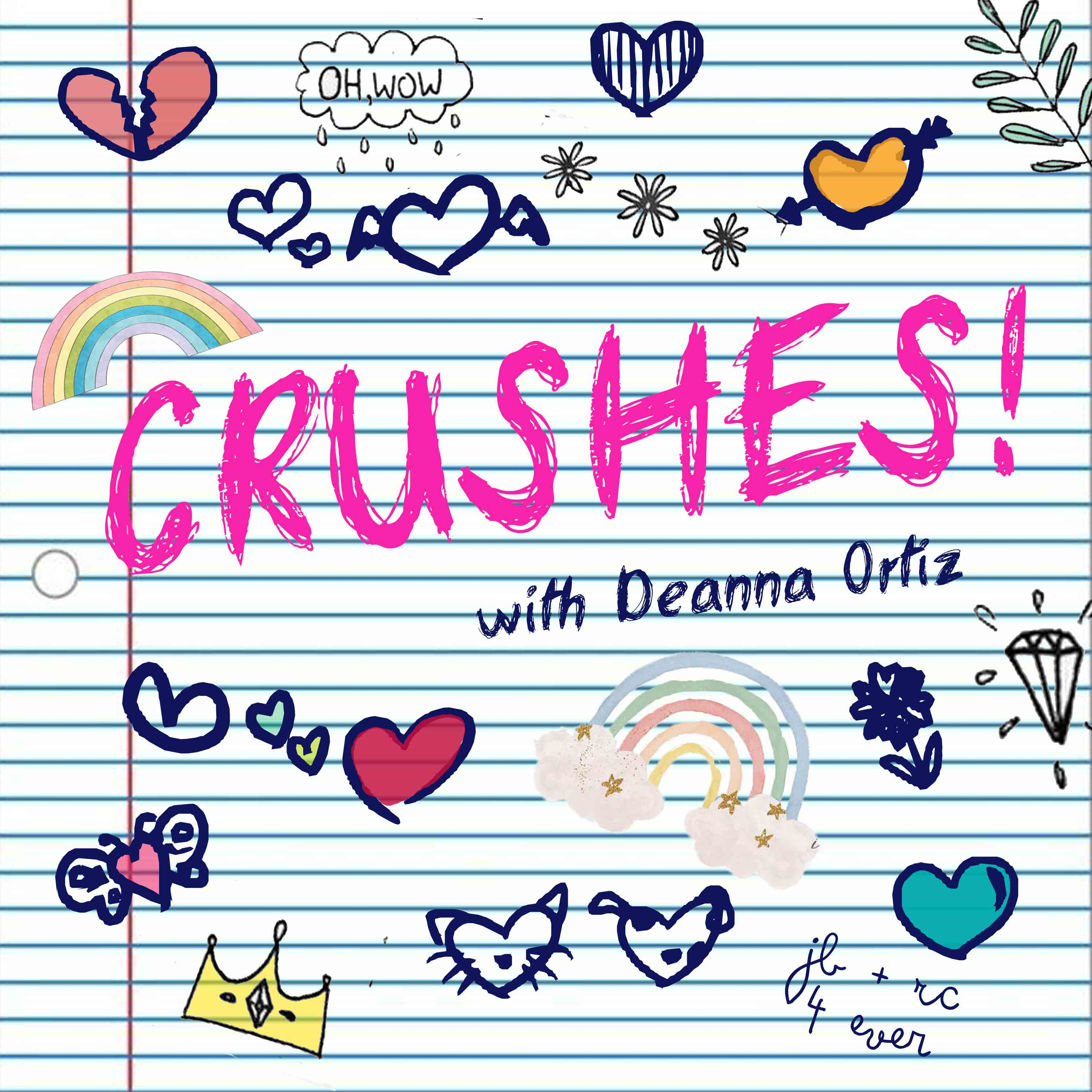 Crushes! with Deanna Ortiz