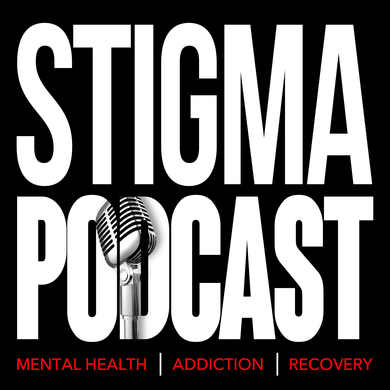 Stigma Podcast - Mental Health - #20 - Stigma, Discrimination, Recovery, and Politics - with Ryan Hampton