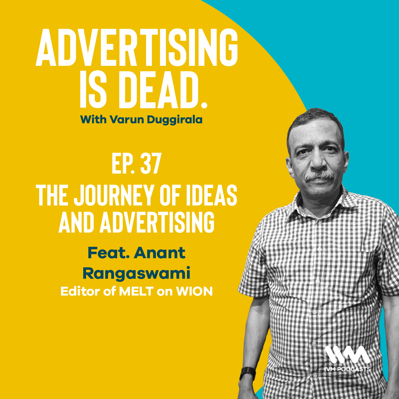Ep. 37: The Journey Of Ideas And Advertising