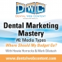 Artwork for Dental Marketing Mastery #6: Media Types