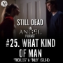 Artwork for Still Dead #25. What Kind of Man. (S3.5-6)