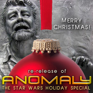 Anomaly Classic: The Star Wars Holiday Special
