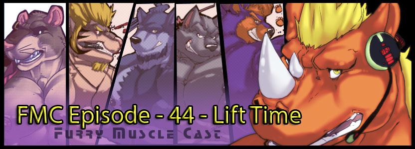Furry-Muscle Cast – 44 – Lift Time