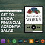 Artwork for Ep 27: Get to Know Financial Acronym Salad