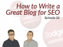 Artwork for Dodgeball Marketing Podcast #32: How to Write a Great Blog for SEO