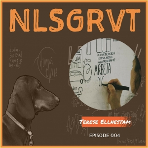 004 Terese Ellnestam | NLSGRVT Podcast