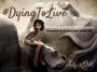 Artwork for #DyingToLive