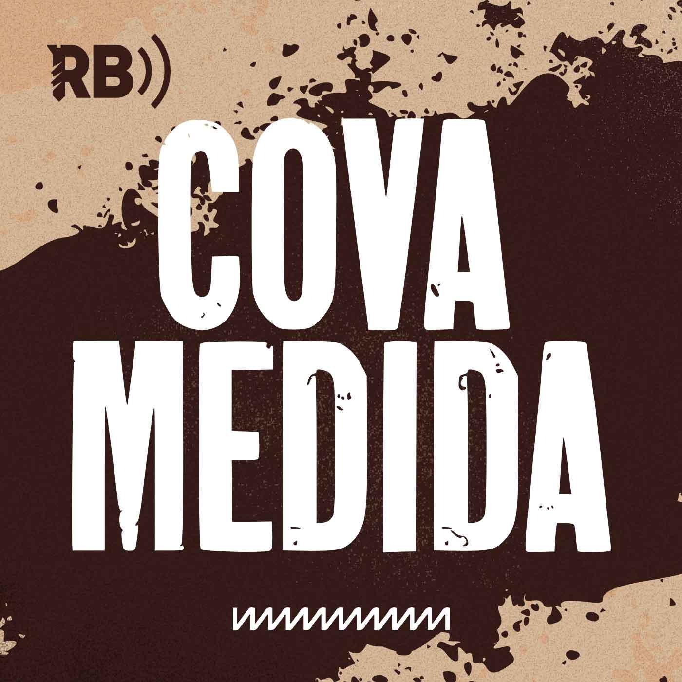 Rádio Batente apresenta: Cova Medida