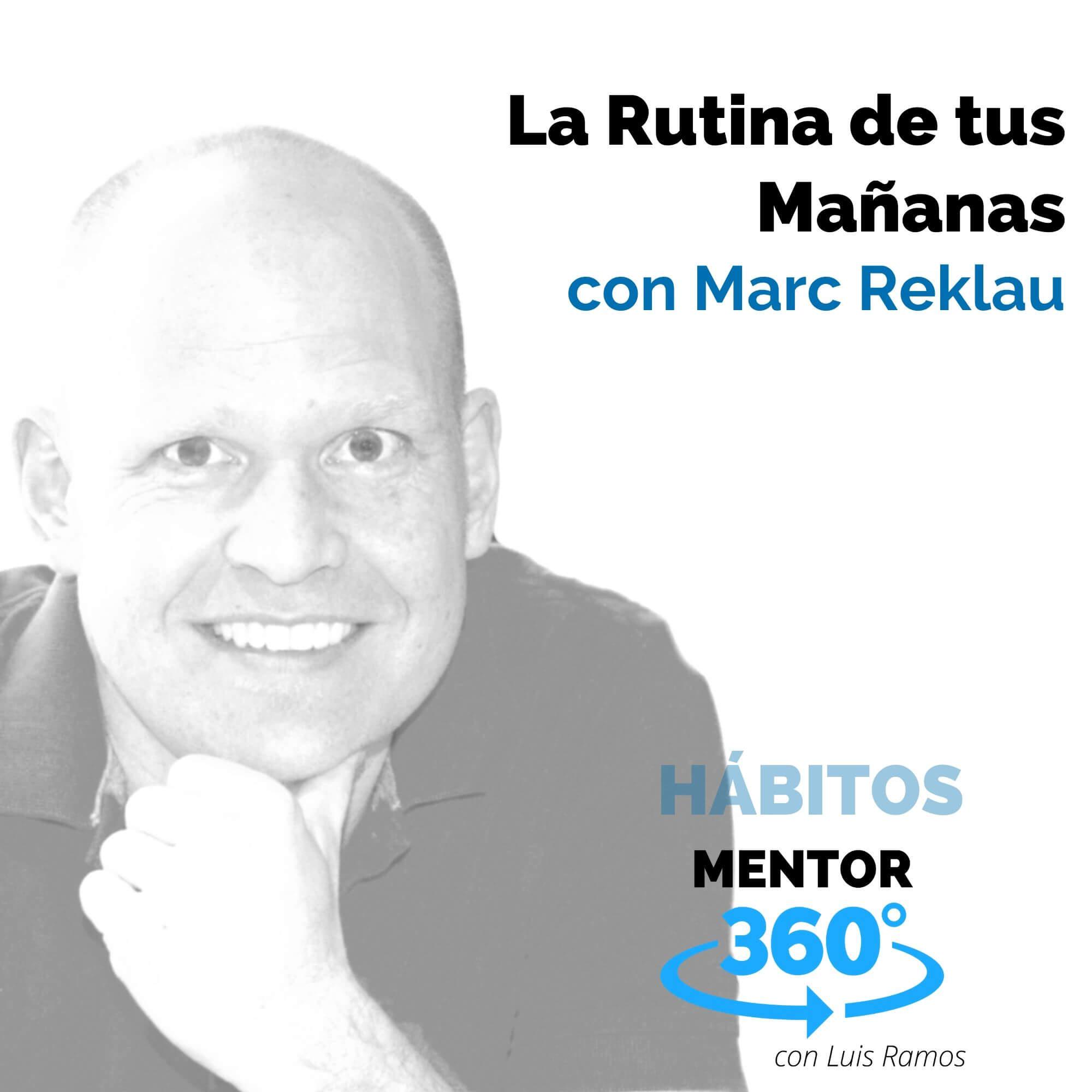 La Rutina de tus Mañanas, con Marc Reklau - HÁBITOS