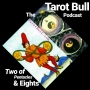 Artwork for The Tarot Bull Podcast: Two of Pentacles & Eights