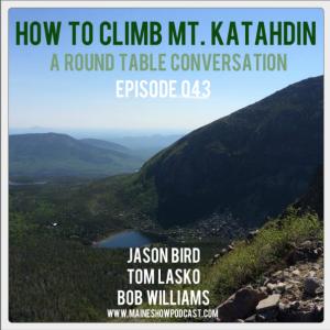 Episode 043 - How to Climb Mt. Katahdin