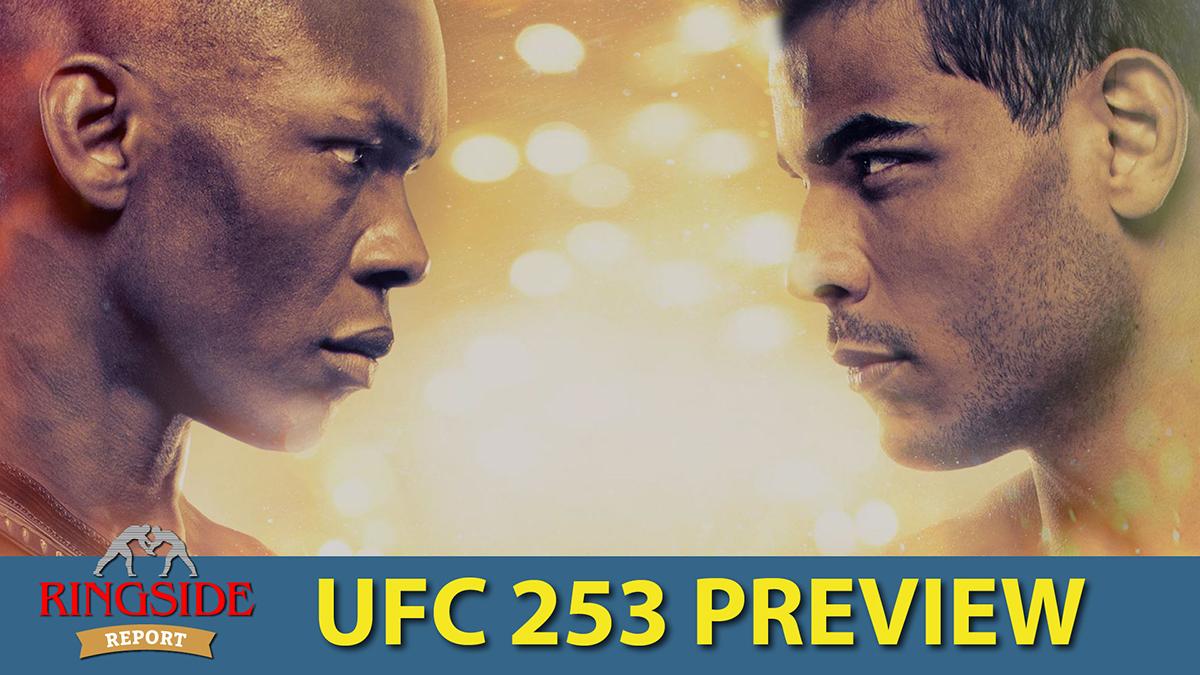 Ringside Report September 24: UFC 253 preview
