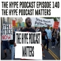 Artwork for The Hype Podcast episode 140 The Hype Podcast Matters