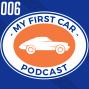 Artwork for 006 - My First Car - Matt Whitman