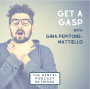 Artwork for 013 Get a Gasp with Gina Pepitone-Mattiello