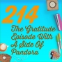 Artwork for 214 The Gratitude Episode With A Side Of Pandora