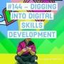 Artwork for #144 - Digging into Digital Skills Development
