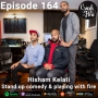 Artwork for Episode 164 – Hisham Kelati – Stand up comedy & playing with fire