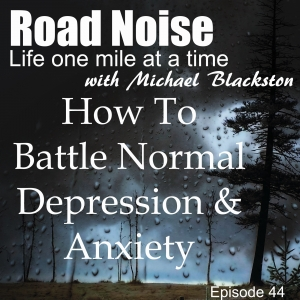 How To Battle Normal Depression And Anxiety - RN 044