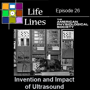 Episode 26: Invention and Impact of Ultrasound