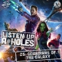 Artwork for Listen Up A-Holes #25. Guardians of the Galaxy Vol. 1