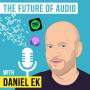 Artwork for Daniel Ek – The Future of Audio - [Invest Like the Best, EP.147]