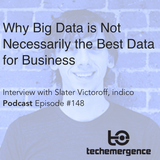 Why Big Data is Not Necessarily the Best Data for Business