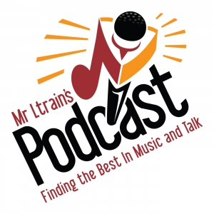 Mr. Ltrain's Podcast Best In Music and Talk