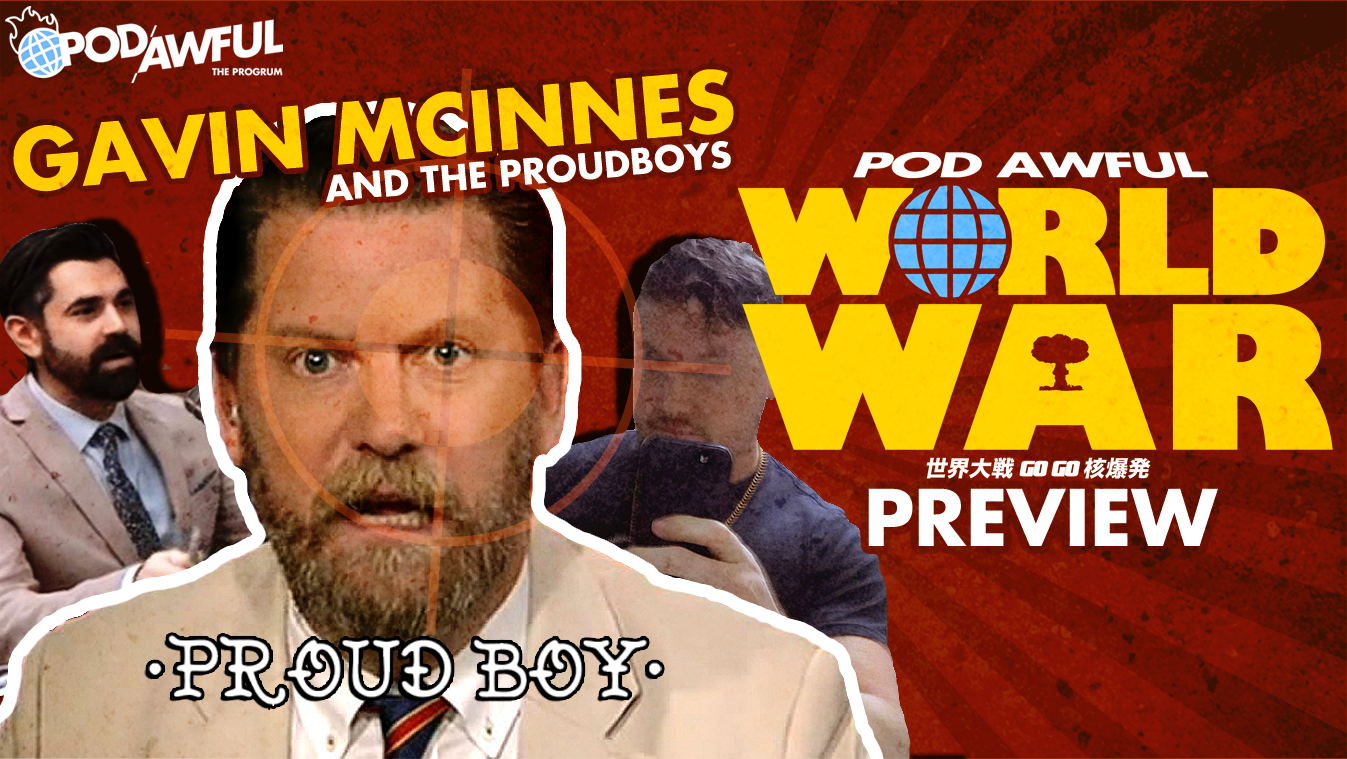 WAR ON GAVIN MCINNES AND THE PROUDBOYS (w/ Mike David From Red Bar Radio) - POD AWFUL WORLD WAR (PREVIEW)