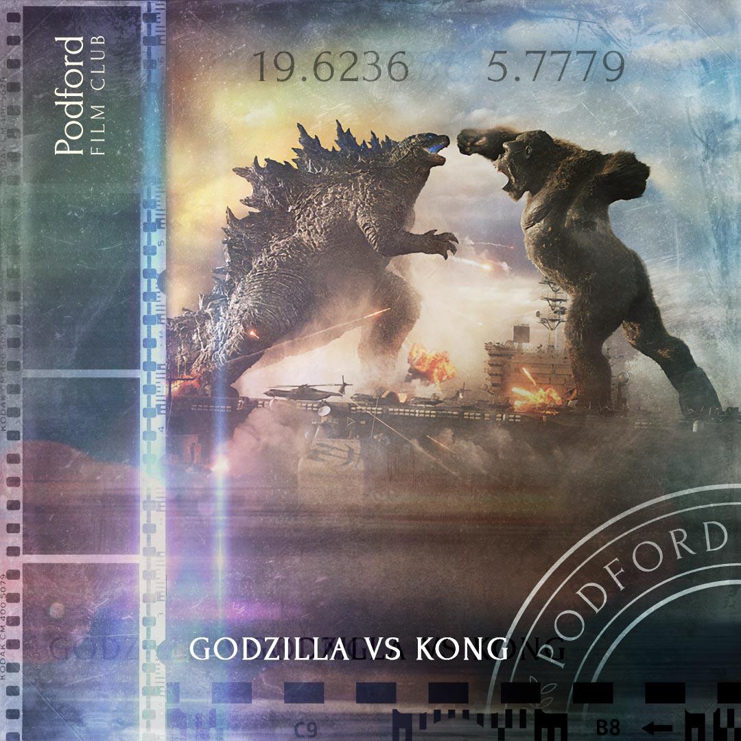 Podford Film Club: Godzilla vs Kong