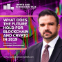 Artwork for What Does the Future Hold for Blockchain and Crypto in 2019? Interview with Jonathan Dunsmoor #44