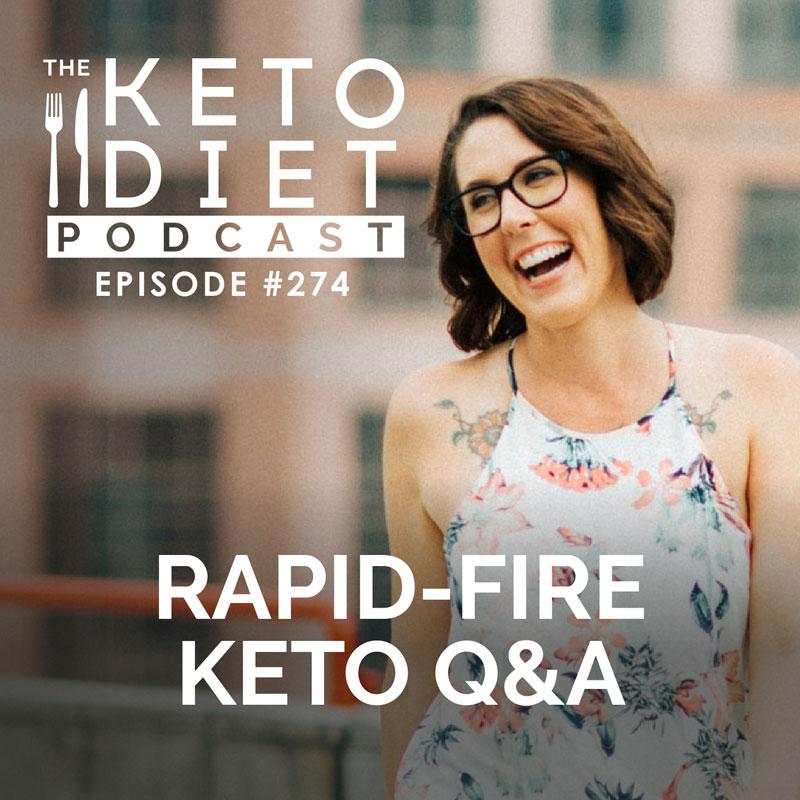 #274 Rapid-fire keto Q&A