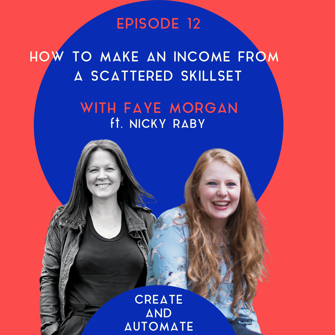 Nicky Raby on how to make an income from a scattered skillset | 12