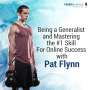 Artwork for 19 - Being a Generalist and Mastering the #1 Skill For Online Success with Pat Flynn