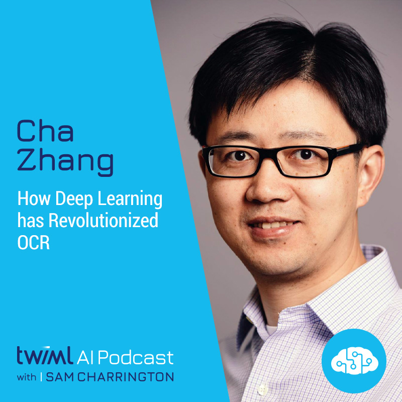 How Deep Learning has Revolutionized OCR with Cha Zhang - #416