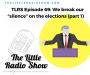 """Artwork for TLRS Ep.69: We break our """"silence"""" on the elections"""