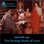 Artwork for Episode 49: The Strange Roots of Love (Catullus' Poetry)