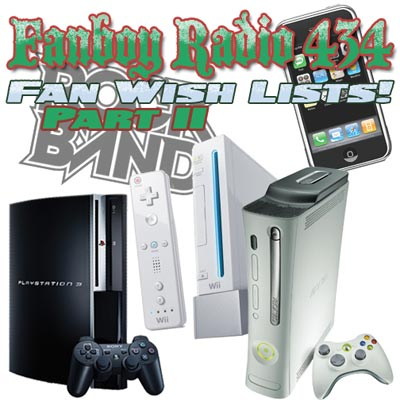 Fanboy Radio #434 - Wish List-A-Thon: Part 2