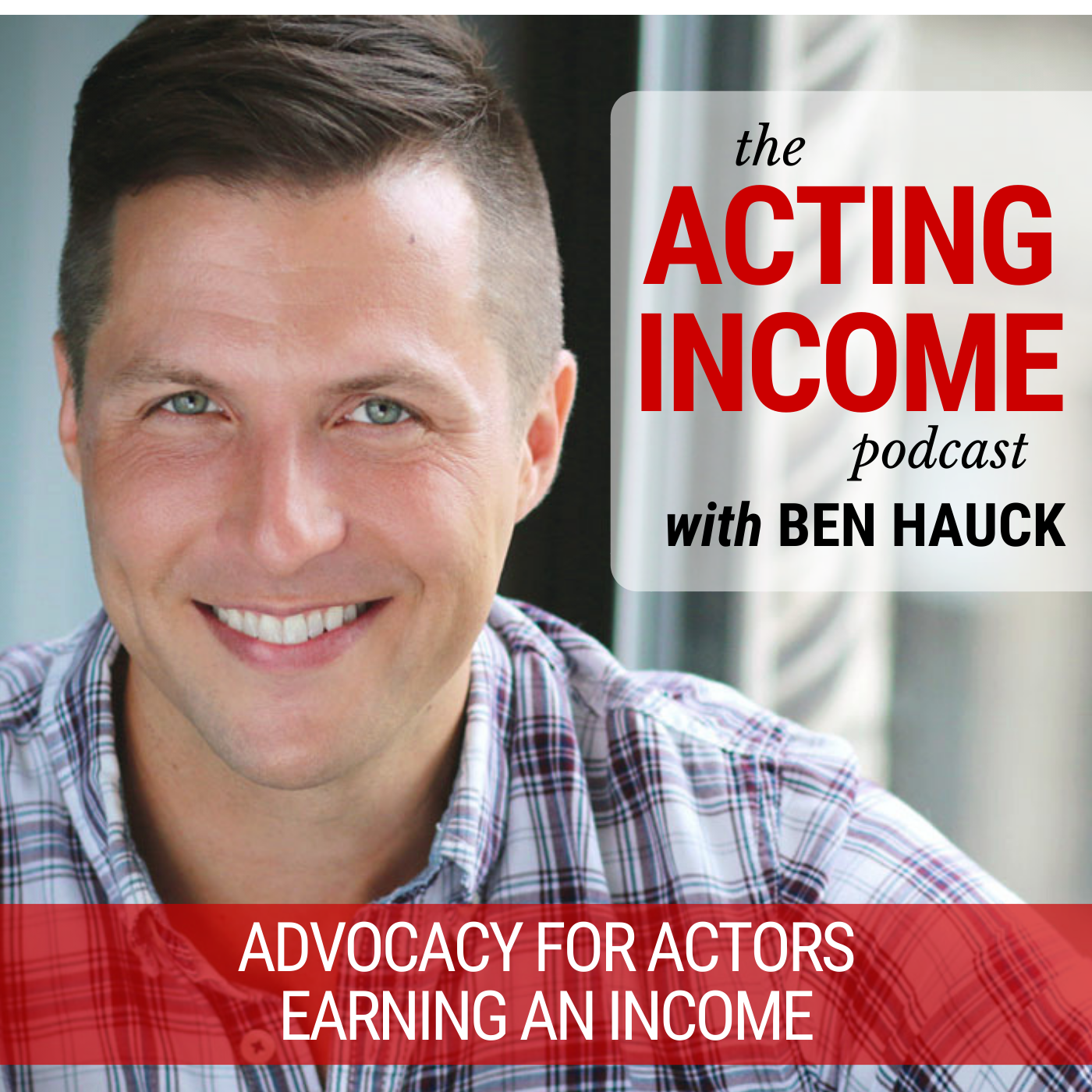 The Acting Income Podcast with Ben Hauck