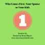 Artwork for 89: Who Comes First, Your Spouse or Your Kids