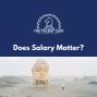 Artwork for Does Salary Matter?