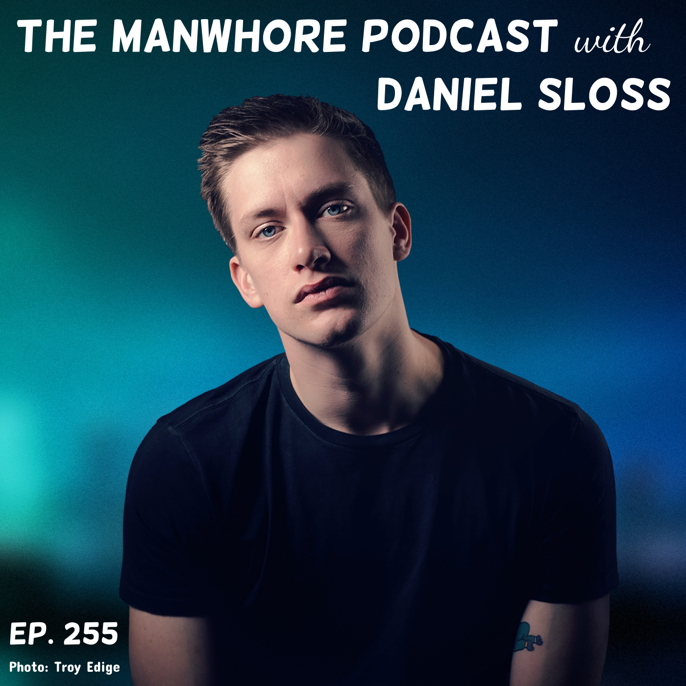 The Manwhore Podcast: A Sex-Positive Quest - Ep. 255: Taking the Toxic Out of Masculinity with Daniel Sloss // Guest Host Rosa Escandon