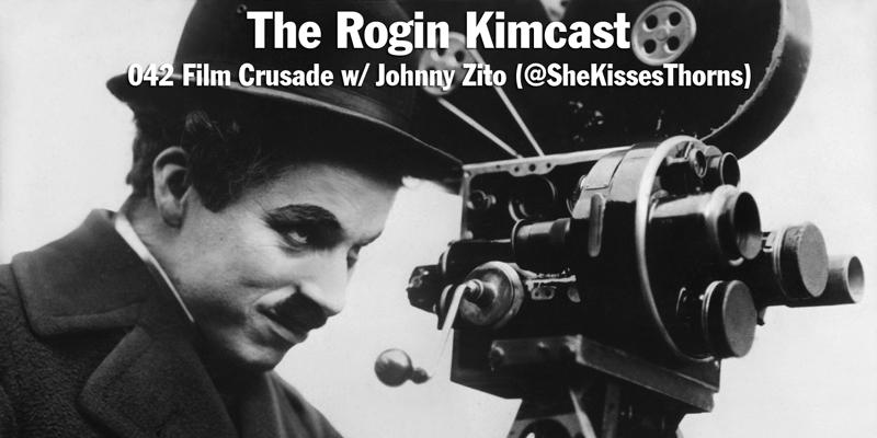 042 Film Crusade w/ Johnny Zito (@SheKissesThorns)
