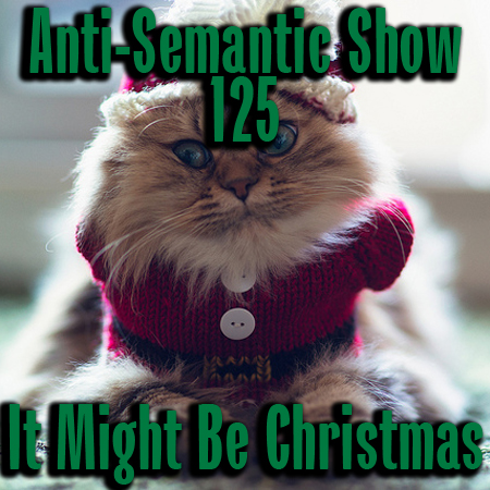 Episode 125 - It Might Be Christmas