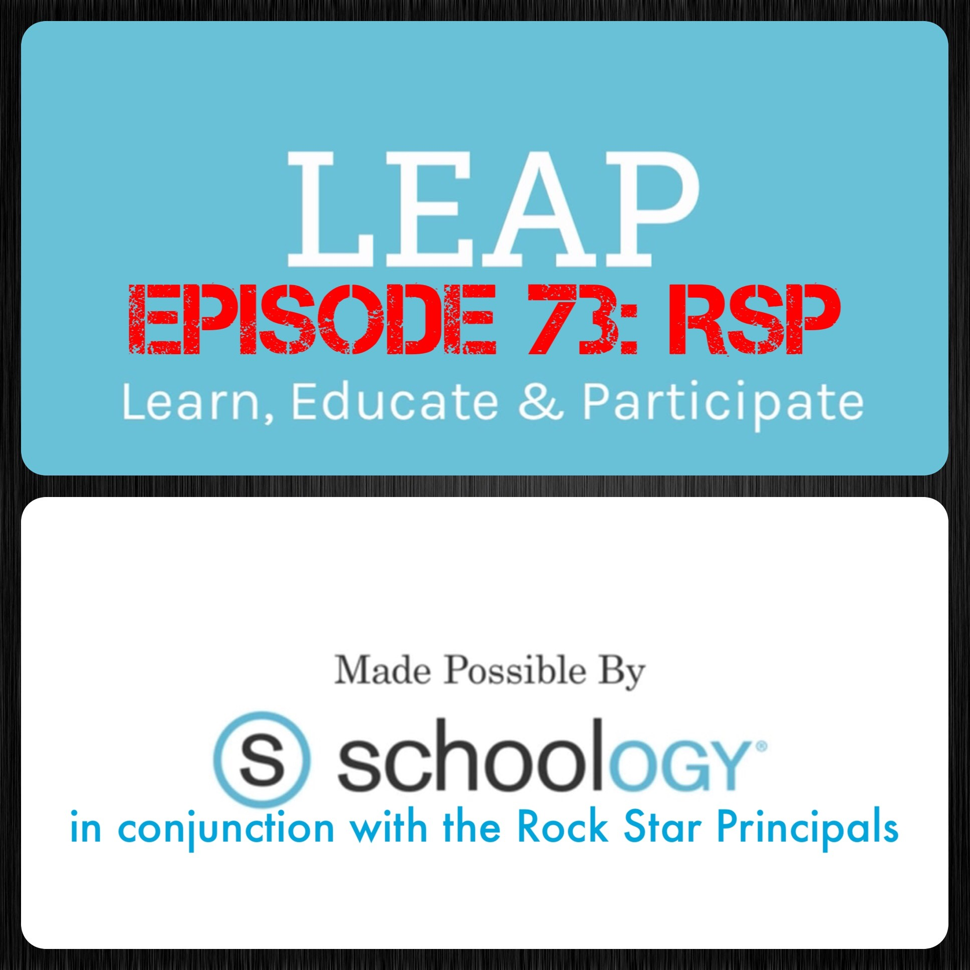 "Episode 73: Schoology's LEAP Webinar featuring ""The Rock Star Principals"""